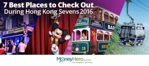 7 Best Places to Check Out (and Save!) during Hong Kong Sevens 2016