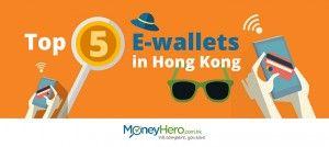 Top 5 E-wallets in Hong Kong