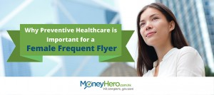 Why Preventive Healthcare is Important for a Female Frequent Flyer