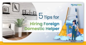 5 Tips for Hiring a Foreign Domestic Helper in Hong Kong
