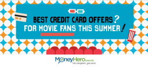Best Credit Card Offers For Movie Fans This Summer (2015)