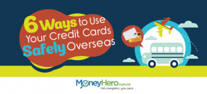 6 Ways to Use Your Credit Cards Safely Overseas