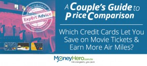 A Couple's Guide to Price Comparison- Part 1 – Which Credit Cards Let You Save on Movie Tickets & Earn More Air Miles?