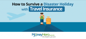 How to Survive a Disaster Holiday with Travel Insurance