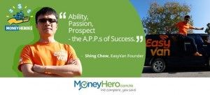 """""""Ability, Passion, Prospect – the A.P.P.s of Success."""" – Shing Chow, EasyVan Founder"""